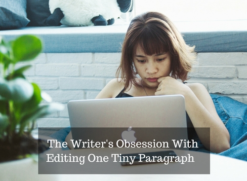 The Writer's Obsession With Editing One Tiny Paragraph-3